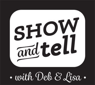{New Video} Show and Tell with Deb & Lisa: Gifts for Grown Ups